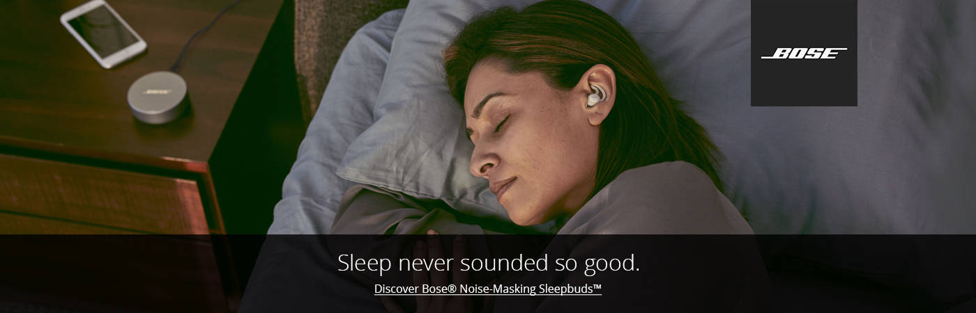 Discover Bose Noise-Masking Sleepbuds. Shop Now.