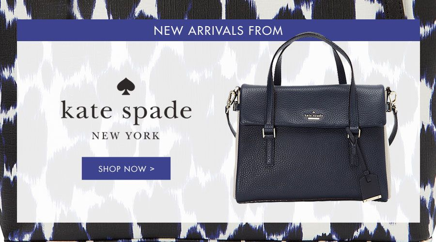New Arrivals From Kate Spade -  Shop Now