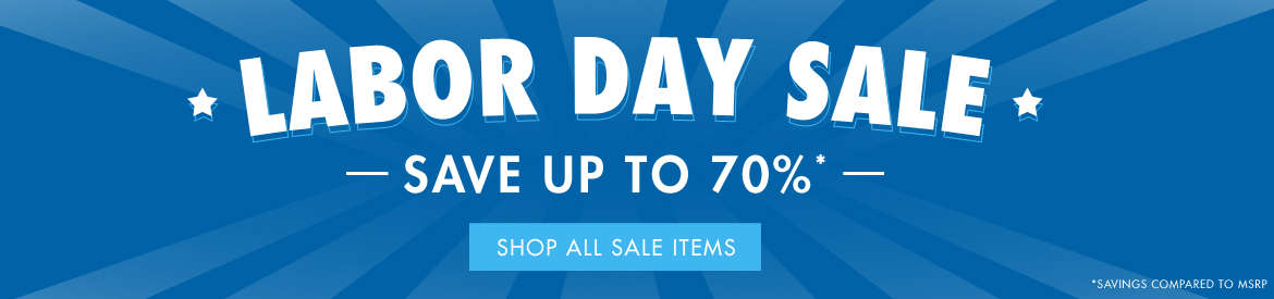 Labor Day Sale - Save up to 70% - *Excludes certain brands.