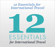 Twelve Essentials for International Travel