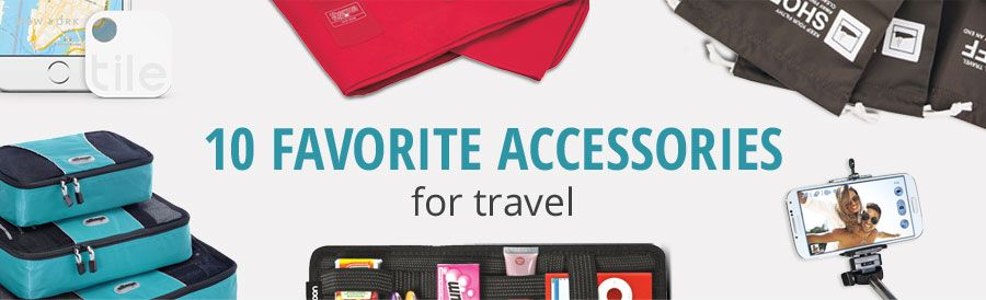10 Favorite Accessories for Travel