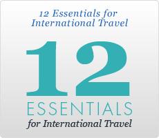 Twelve Essentials for International Travel