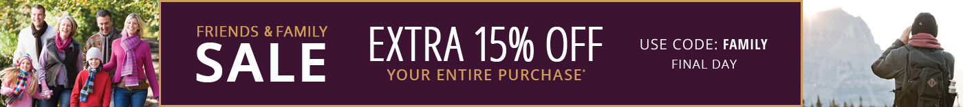 FINAL DAY   Friends & Family Sale   Extra 15% Off Your Entire Purchase   Use Code: FAMILY   Ends 10/13