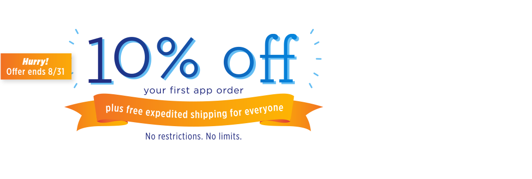 10% off your first app order plus free expedited shipping on all app orders