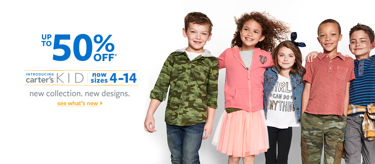 introducing carter's kid | now sizes 4-14 | new collection. new designs. | up to 50% off msrp